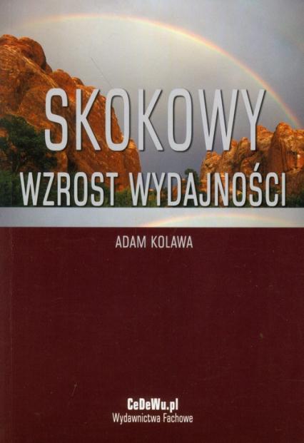 Skokowy wzrost wydajności - Adam Kolawa | okładka