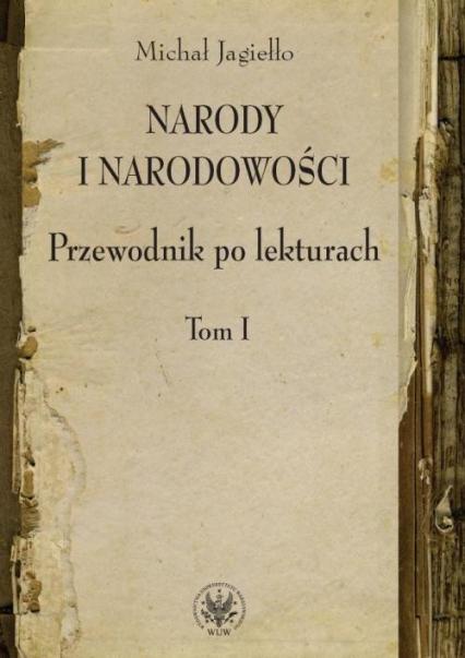Narody i narodowości Przewodnik po lekturach Tom 1 - Michał Jagiełło | okładka