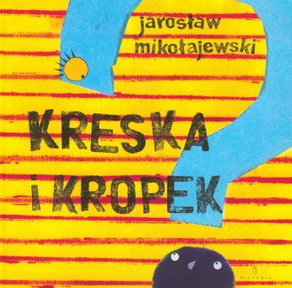 Kreska i Kropek - Jarosław Mikołajewski | okładka