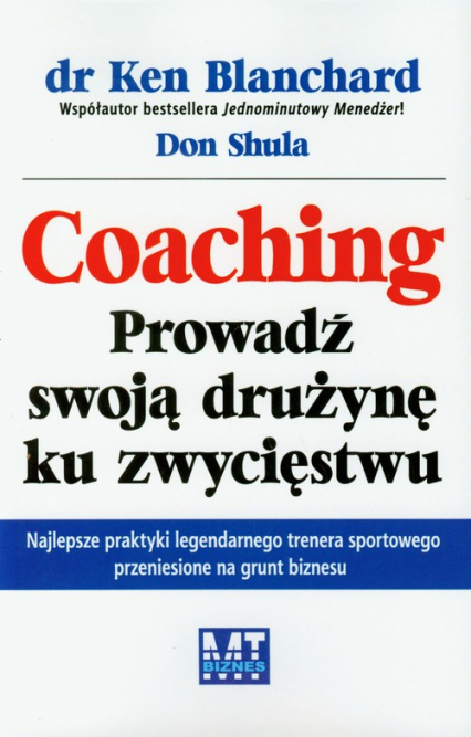 Coaching Prowadź swoją drużynę ku zwycięstwu - Blanchard Ken, Shula Don   okładka