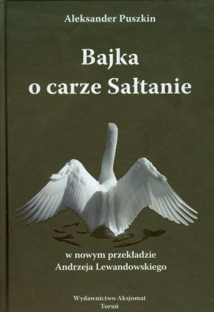 Bajka o carze Sałtanie - Aleksander Puszkin | okładka