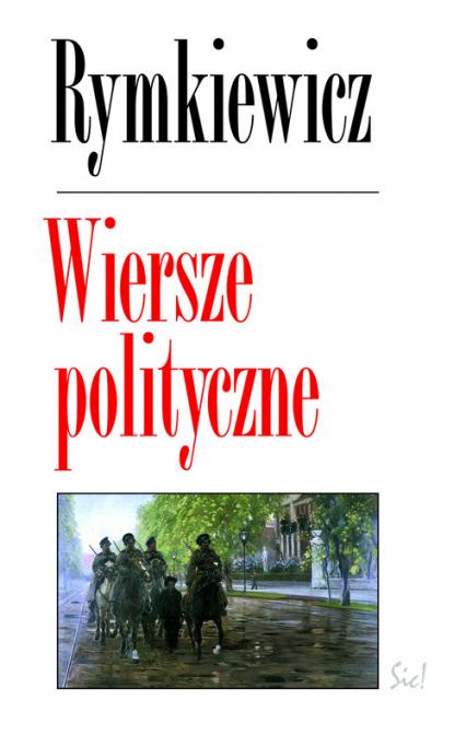 Wiersze polityczne - Rymkiewicz Jarosław Marek | okładka