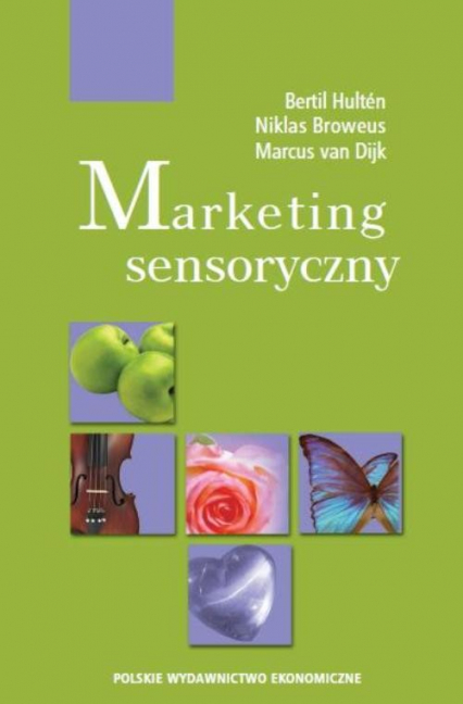 Marketing sensoryczny - Hulten Bertil, Broweus Niklas, Marcus Dijk   okładka