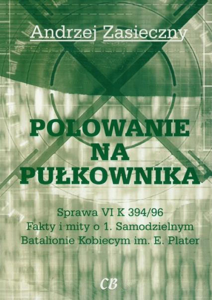 Polowanie na pułkownika - Andrzej Zasieczny | okładka