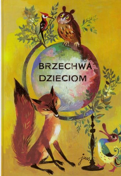 Brzechwa dzieciom - Jan Brzechwa   okładka