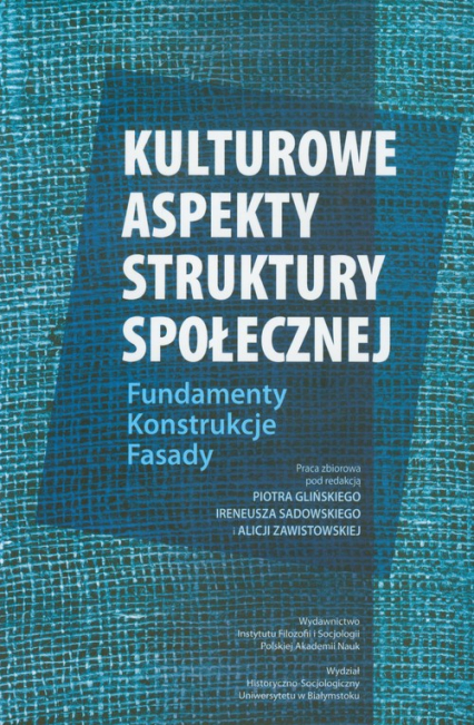 Kulturowe aspekty struktury społecznej Fundamenty Konstrukcje Fasady - zbiorowa Praca | okładka