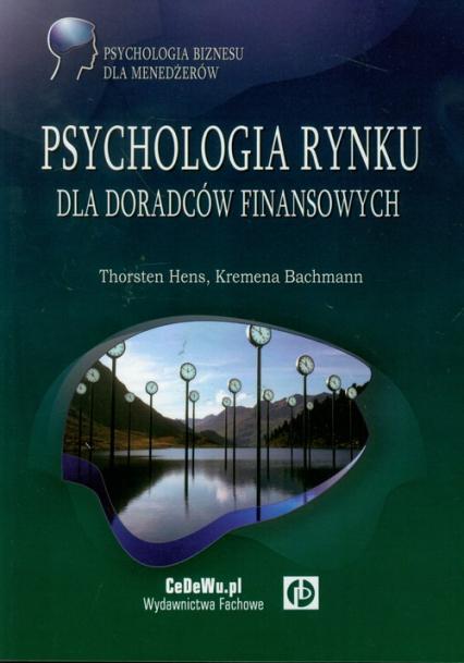 Psychologia rynku dla doradców finansowych - Hens Thorsten, Bachmann Kremena   okładka