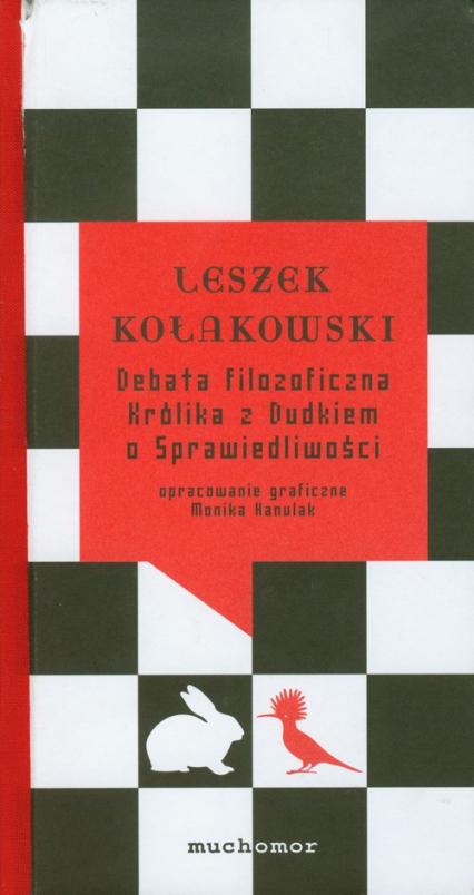 Debata filozoficzna Królika z Dudkiem o Sprawiedliwości - Leszek Kołakowski | okładka