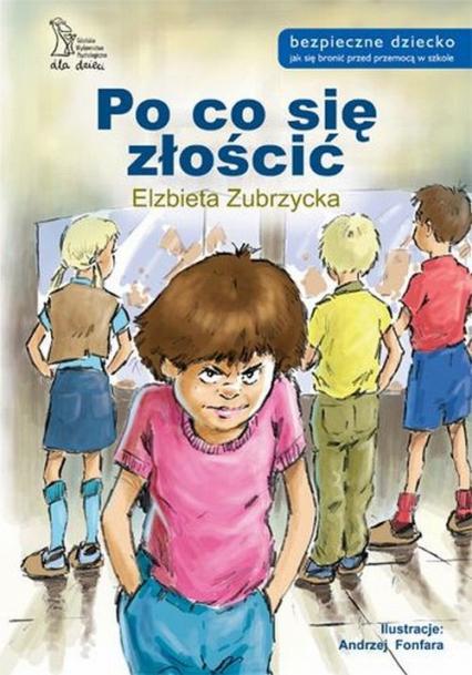 Po co się złościć - Elżbieta Zubrzycka | okładka