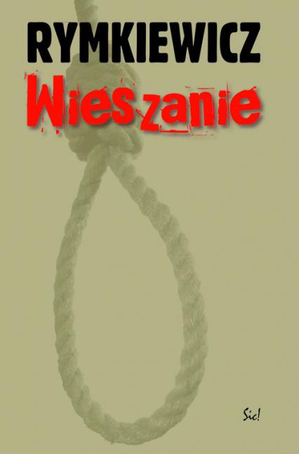 Wieszanie - Rymkiewicz Jarosław Marek | okładka