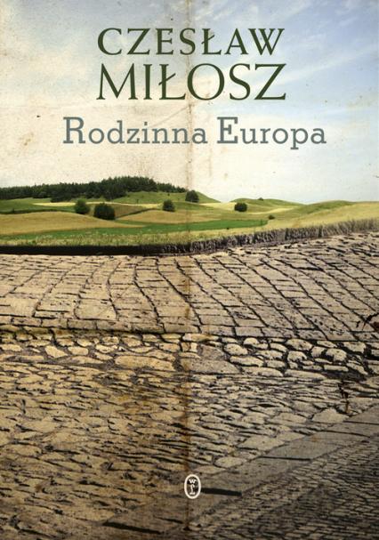 Rodzinna Europa - Czesław Miłosz | okładka