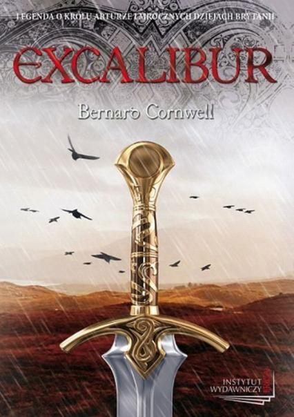 Excalibur - Bernard Cornwell | okładka