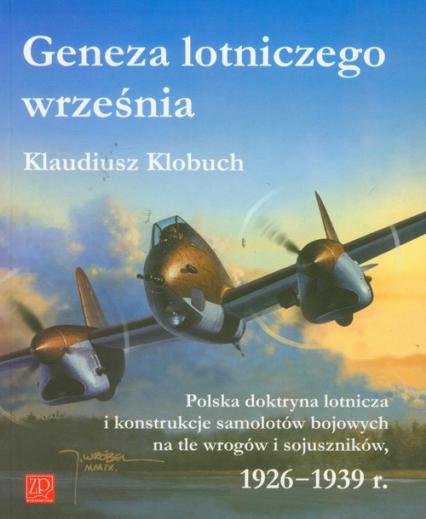 Geneza lotniczego września - Klaudiusz Klobuch | okładka