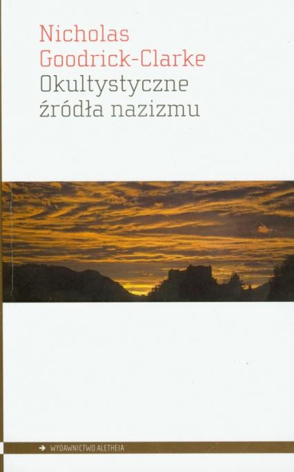 Okultystyczne źródła nazizmu - Nicholas Goodrick-Clarke   okładka