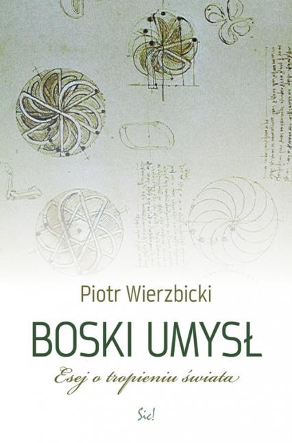 Boski umysł Esej o tropieniu świata - Piotr Wierzbicki | okładka