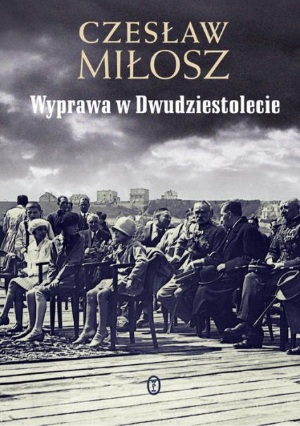 Wyprawa w Dwudziestolecie - Czesław Miłosz | okładka