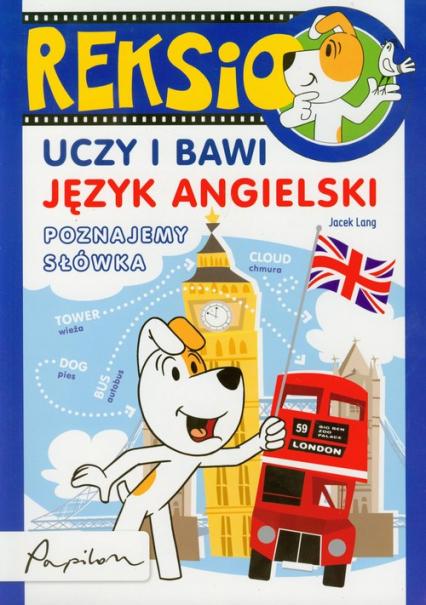 Reksio uczy i bawi Język angielski Poznajemy słówka - Jacek Lang | okładka