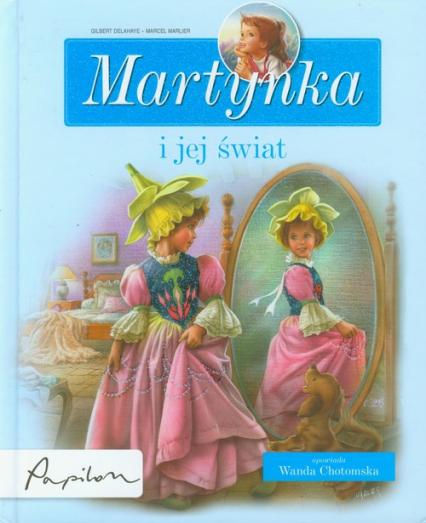 Martynka i jej świat 8 fascynujących opowiadań - Gilbert Delahaye   okładka