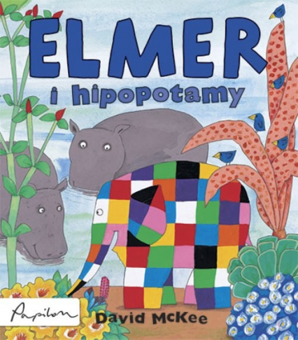 Elmer i hipopotamy - David McKee | okładka
