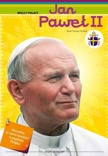 Jan Paweł II Zeszyt edukacyjny - Tomasz Ponikło | okładka