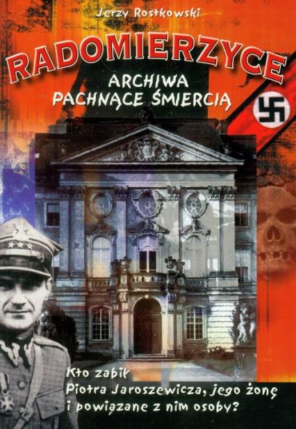 Radomierzyce Archiwa pachnące śmiercią - Jerzy Rostkowski | okładka