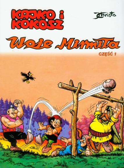 Kajko i Kokosz Woje Mirmiła część 1 - Janusz Christa | okładka