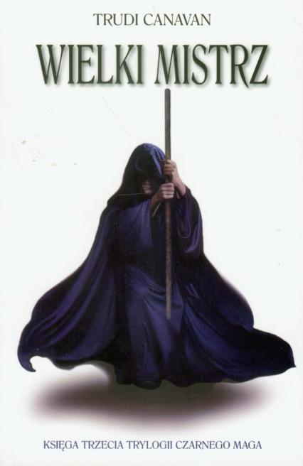 Wielki mistrz 3 - Trudi Canavan | okładka