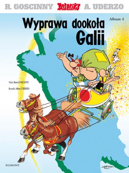 Asteriks Wyprawa dookoła Galii Tom 4 - Goscinny Rene, Uderzo Albert | okładka