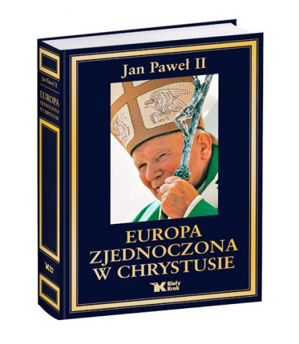 Europa zjednoczona w Chrystusie Antologia