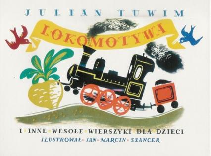 Lokomotywa i inne wesołe wierszyki dla dzieci - Julian Tuwim | okładka