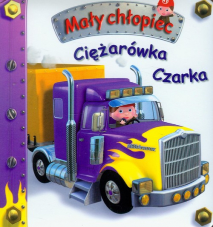 Ciężarówka Czarka Mały chłopiec - Emilie Beaumont | okładka