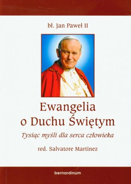 Ewangelia o Duchu Świętym Tysiąc myśli dla serca człowieka - Jan Paweł II | okładka