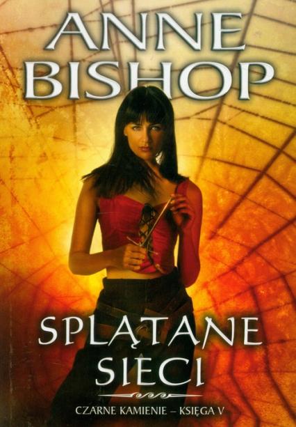 Splątane sieci Czarne Kamienie księga V - Anne Bishop | okładka