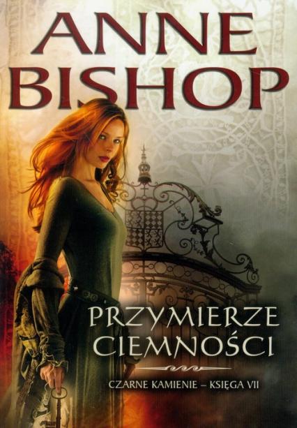Przymierze ciemności Czarne kanienie księga VII - Anne Bishop | okładka