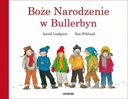 Boże Narodzenie w Bullerbyn - Astrid Lindgren | okładka
