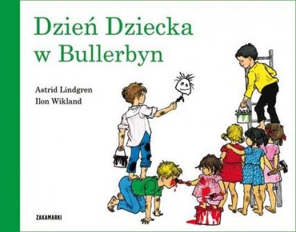 Dzień Dziecka w Bullerbyn - Lindgren Astrid, Wikland Ilon | okładka