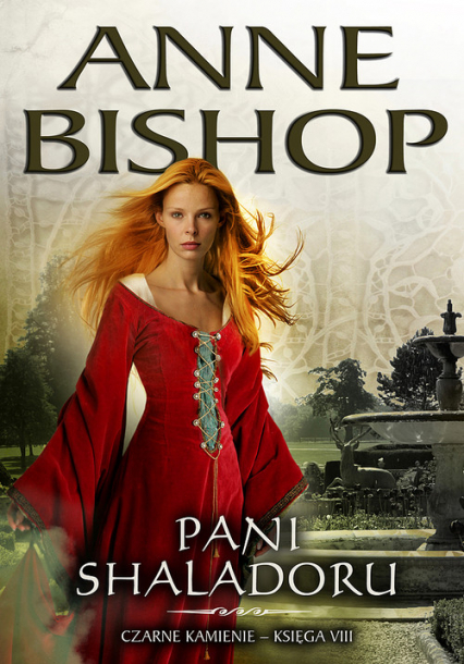 Pani Shaladoru Czarne Kamienie Księga VIII - Anne Bishop | okładka
