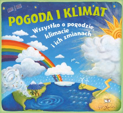 Pogoda i klimat Wszystko o pogodzie, klimacie i ich zmianach - Christiane Dorion | okładka