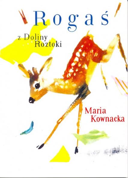 Rogaś z Doliny Roztoki - Maria Kownacka | okładka
