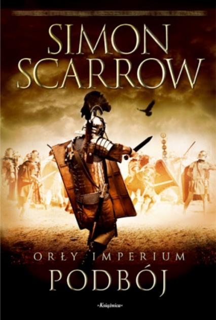 Orły imperium 2 Podbój - Simon Scarrow   okładka
