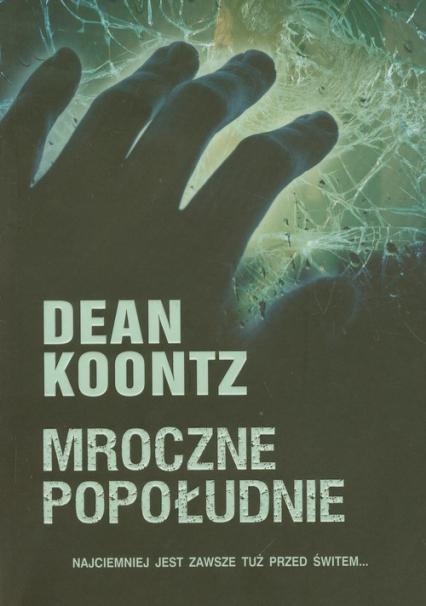 Mroczne popołudnie - Dean Koontz | okładka