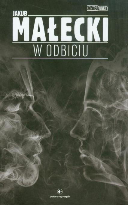 W odbiciu - Jakub Małecki   okładka