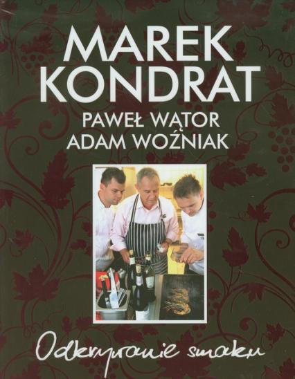 Odkrywanie smaku - Kondrat Marek, Woźniak Adam, Wątor Paweł   okładka