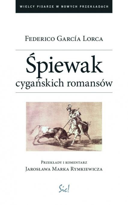 Śpiewak cygańskich romansów - Lorca Federico Garcia | okładka