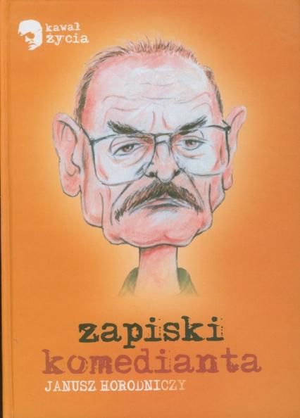 Zapiski komedianta - Janusz Horodniczy   okładka