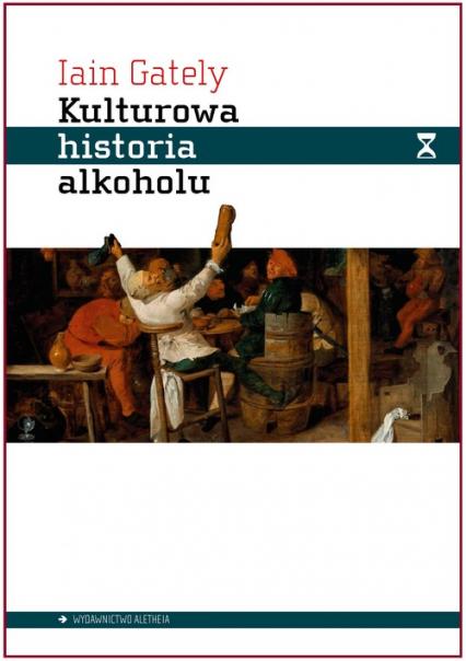Kulturowa historia alkoholu - Jain Gately   okładka
