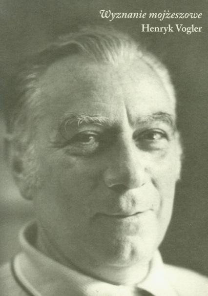 Wyznanie mojżeszowe - Henryk Vogler | okładka