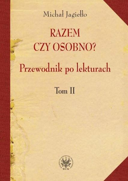 Razem czy osobno? Przewodnik po lekturach Tom 2 - Michał Jagiełło | okładka