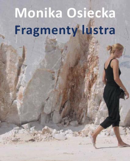 Fragmenty lustra - Monika Osiecka | okładka