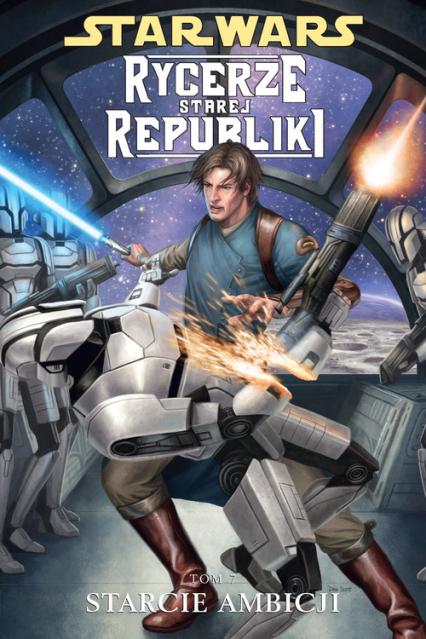 Star Wars Rycerze Starej Republiki Tom 7 Starcie ambicji - Miller John Jackson | okładka